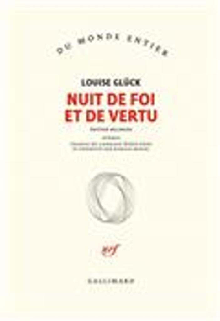 Nuit de foi et de vertu : édition bilingue / Louise Glück |