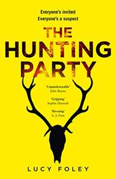 The Hunting Party / Lucy Foley | Foley, Lucy. Auteur