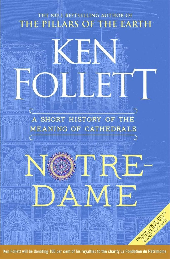 Notre-Dame : a Short History of the Meaning of Cathedrals / Ken Follett |