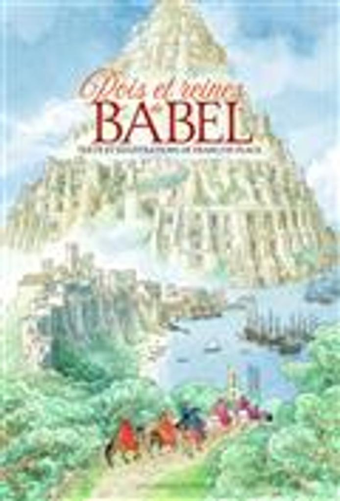 Rois et reines de Babel / textes et illustrations de François Place |