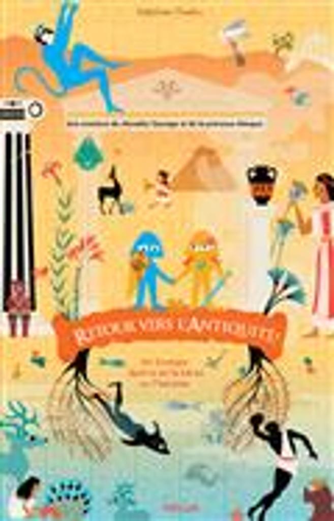 Retour vers l'antiquité : une aventure du chevalier Courage et de la princesse Attaque |