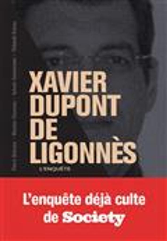 Xavier Dupont de Ligonnès : l'enquête / Pierre Boisson, Maxime Chamoux, Sylvain Gouverneur, Thibault Raisse |