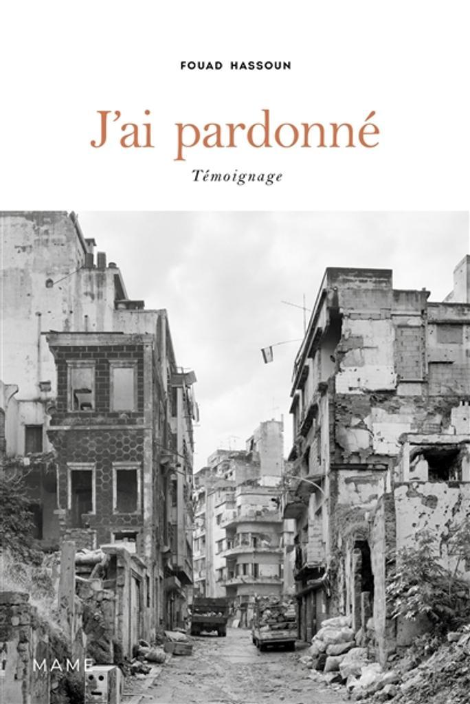 J'ai pardonné : témoignage / Fouad Hassoun  
