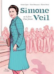 Simone Veil : ou la force d'une femme / Annick Cojean, Xavier Bétaucourt, Étienne Oburie | Cojean, Annick (1957-....). Auteur