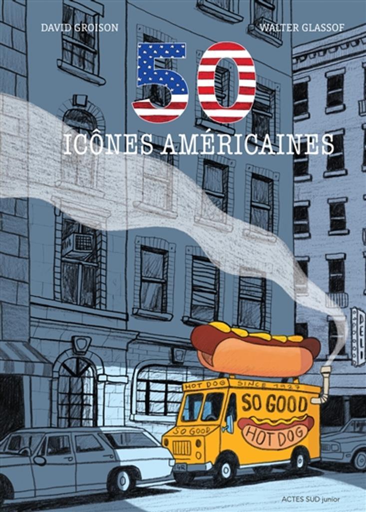 50 icônes américaines / David Groison, Walter Glassof |