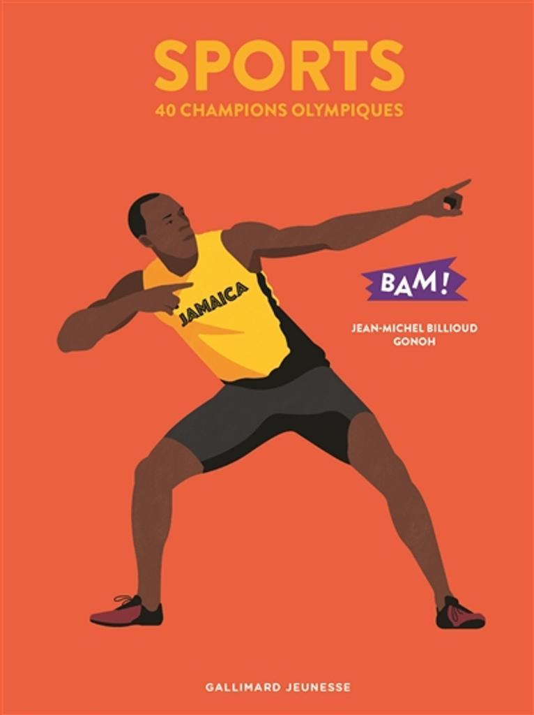 Sports : 40 champions olympiques / Jean-Michel Billioud & Gonoh |