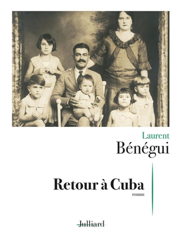 Retour à Cuba : roman / Laurent Bénégui |