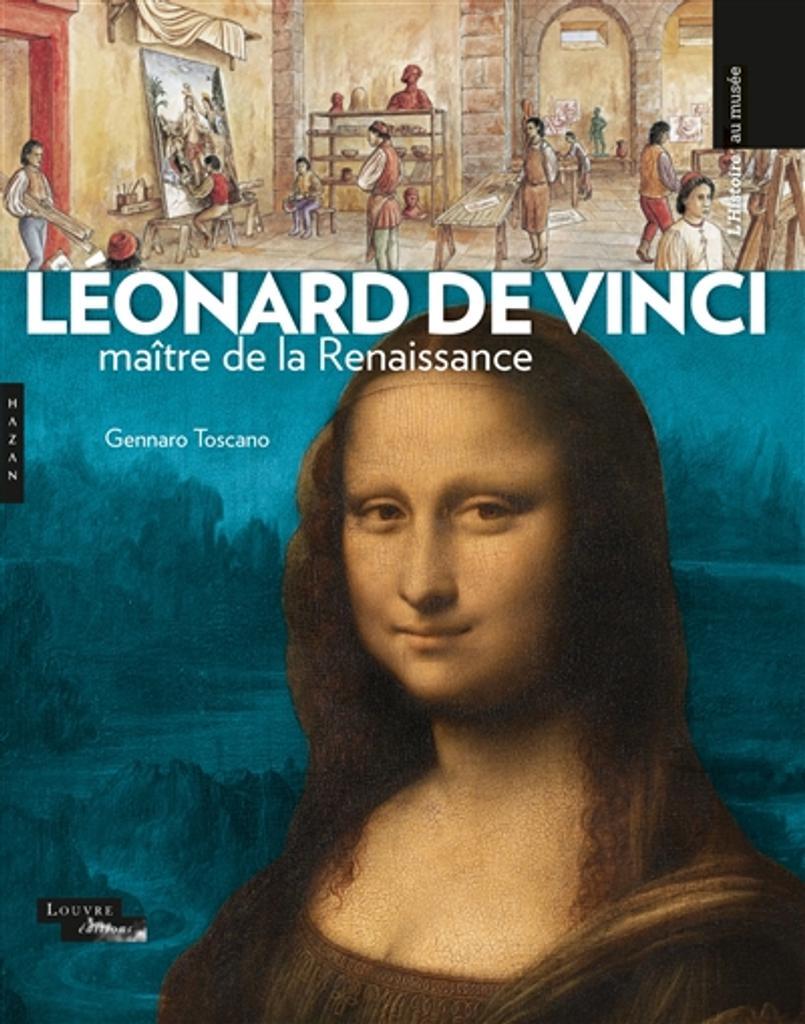 Léonard de Vinci : maître de la Renaissance / texte de Gennaro Toscano |