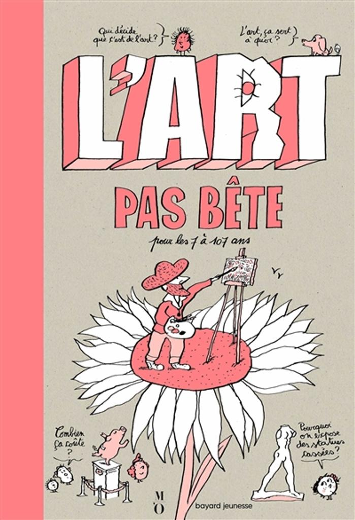 L'art pas bête : pour les 7 à 107 ans / textes, Pauline Pons |