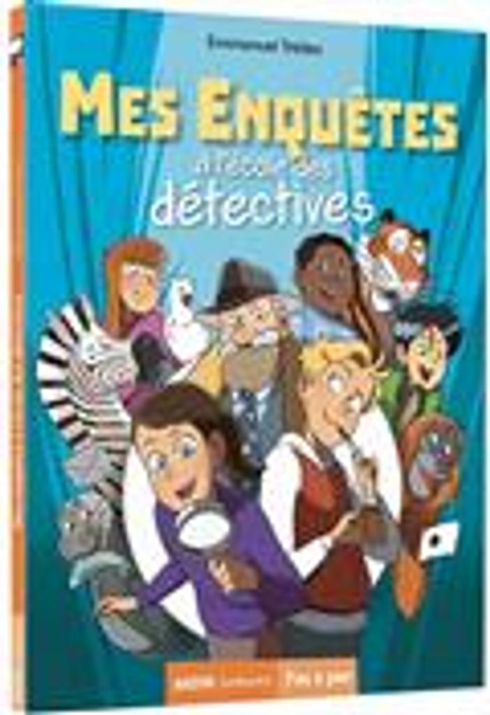 Mes enquêtes à l'école des détectives / écrit par Emmanuel Trédez |