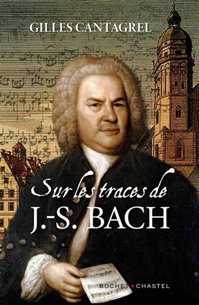 Sur les traces de J.-S. Bach / Gilles Cantagrel |