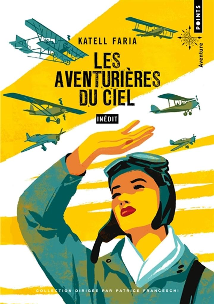Les aventurières du ciel : inédit / Katell Faria |