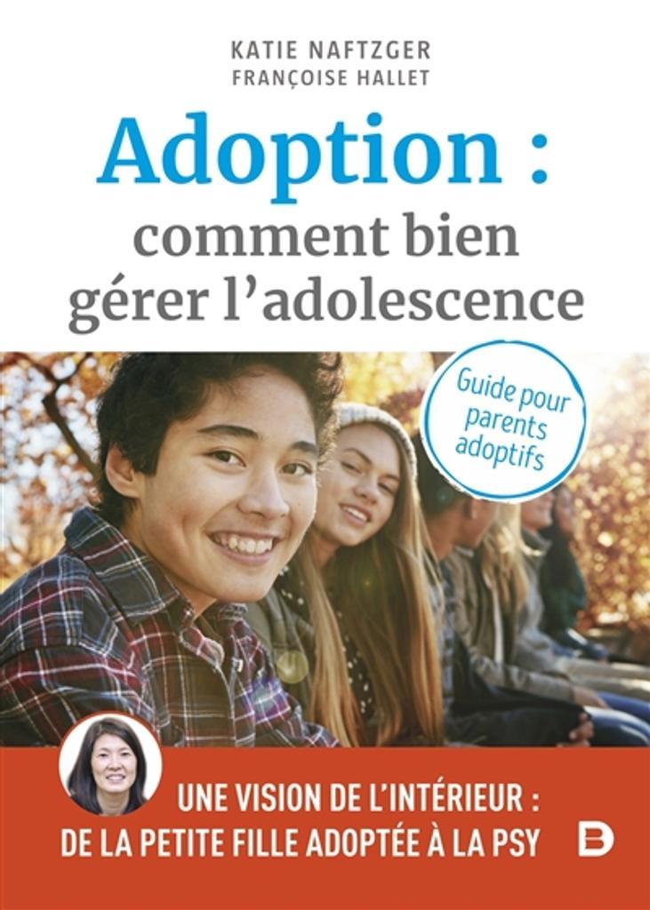 Adoption : comment bien gérer l'adolescence ? : guide pour parents adoptifs / Katie Naftzger |