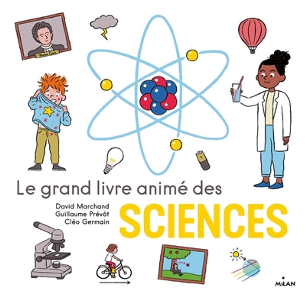Le grand livre animé des sciences / David Marchand, Guillaume Prévôt, Cléo Germain |