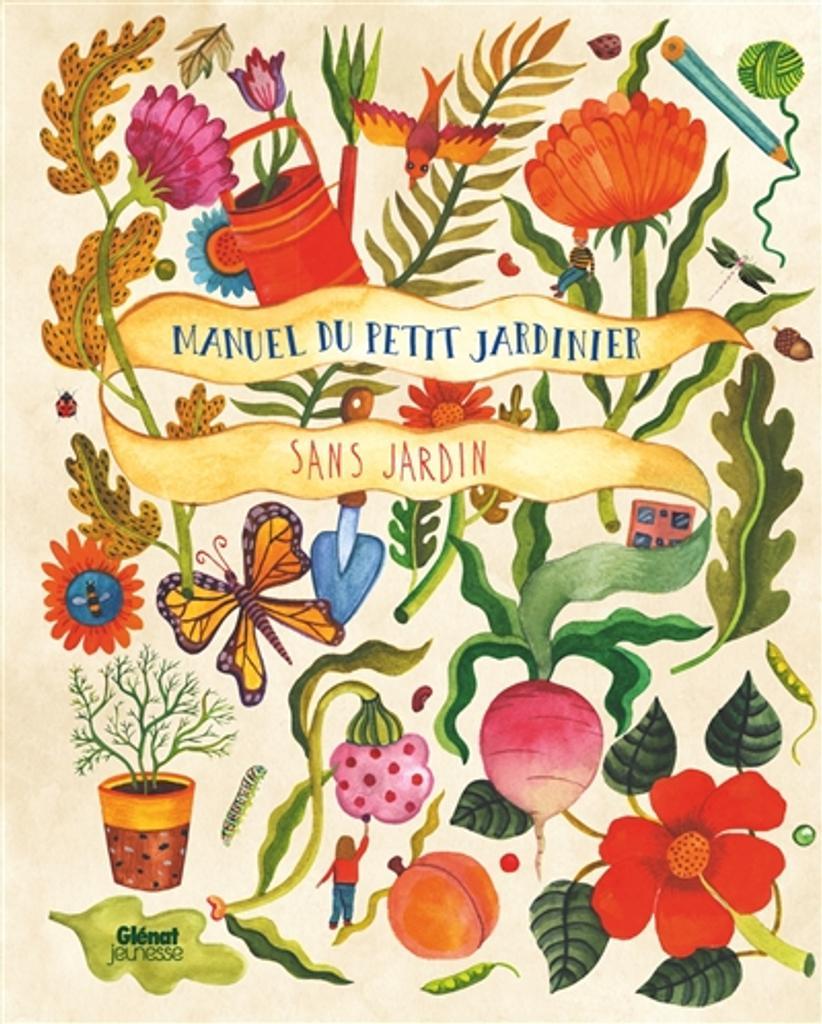 Manuel du petit jardinier sans jardin / Kirsten Bradley |